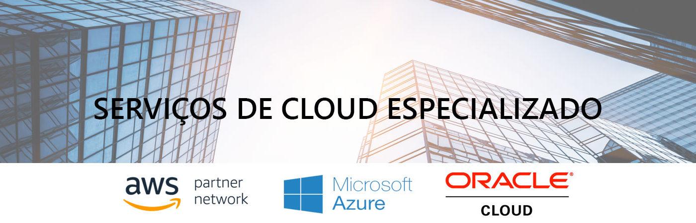 Serviços de cloud especializado.
